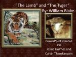 """""""The Lamb"""" and """"The Tyger""""  By: William Blake"""