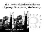 The Theory of Anthony Giddens: Agency, Structure, Modernity