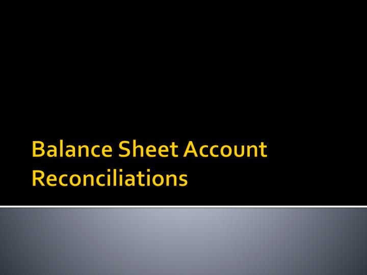 balance sheet account reconciliations n.
