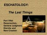 ESCHATOLOGY: The Last Things