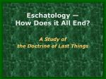 Eschatology —   How Does it All End?