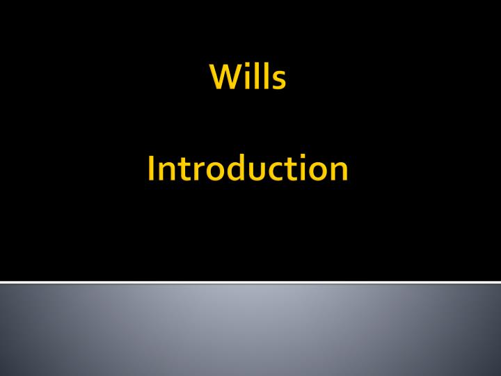 wills introduction n.