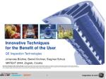 Innovative Techniques for the Benefit of the User