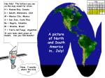 A picture of North and South America in… July!