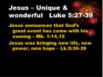 Jesus – Unique & wonderful Luke 5:27-39
