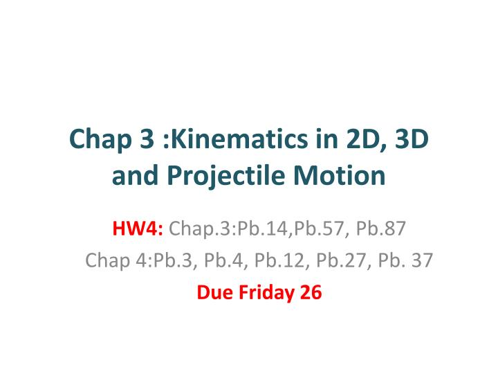 chap 3 kinematics in 2d 3d and projectile motion n.