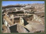 Neolithic Period (The New Stone Age)