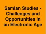 Samian Studies - Challenges and Opportunities in an Electronic Age