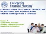 Session 7 Types of Life Insurance  Modified Endowment Contract Beneficiary Designations