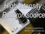 High Intensity Positron source