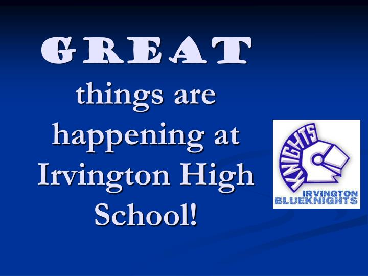 great things are happening at irvington high school n.