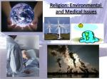 Religion: Environmental  and Medical Issues