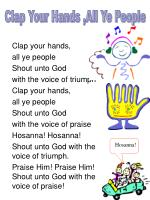 Clap your hands,  all ye people Shout unto God  with the voice of triumph Clap your hands,