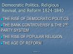 Democratic Politics, Religious Revival, and Reform 1824-1840