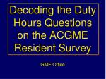 Decoding the Duty Hours Questions on the ACGME Resident Survey