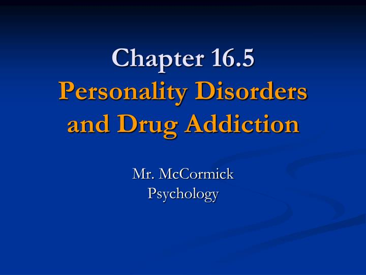 chapter 16 5 personality disorders and drug addiction n.