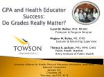 GPA and Health Educator Success: Do Grades Really Matter?