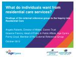 What do individuals want from residential care services?
