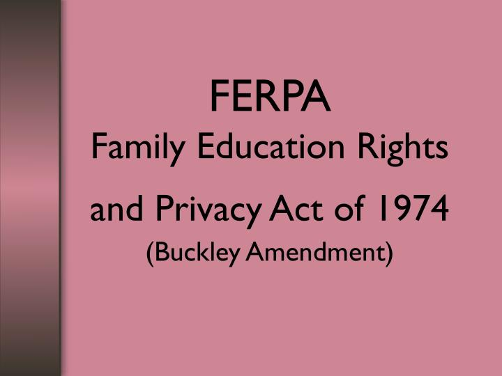 ferpa family education rights and privacy act of 1974 buckley amendment n.