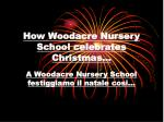 How Woodacre Nursery School celebrates Christmas…