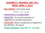 ALGEBRA 2; AGENDA; DAY 134 ; MON. APRIL 2, 2012