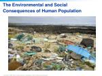 The Environmental and Social Consequences of Human Population
