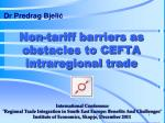 Non-tariff barriers as obstacles to CEFTA intraregional trade
