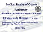 Medical Faculty of Oporto University Biostathistic and Medical Informatics Department
