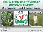 NIMAD FARMERS PRODUCER COMPANY LIMITED (A confederation of small & marginal farmers)