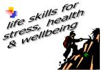 life skills for stress, health & wellbeing