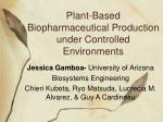 Plant-Based Biopharmaceutical Production under Controlled Environments