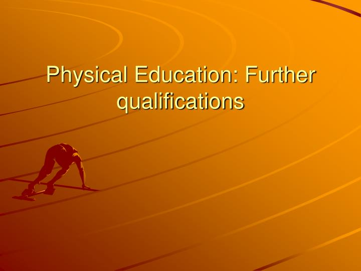 physical education further qualifications n.