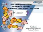 New Tabbing Requirements  for Booklets Receiving