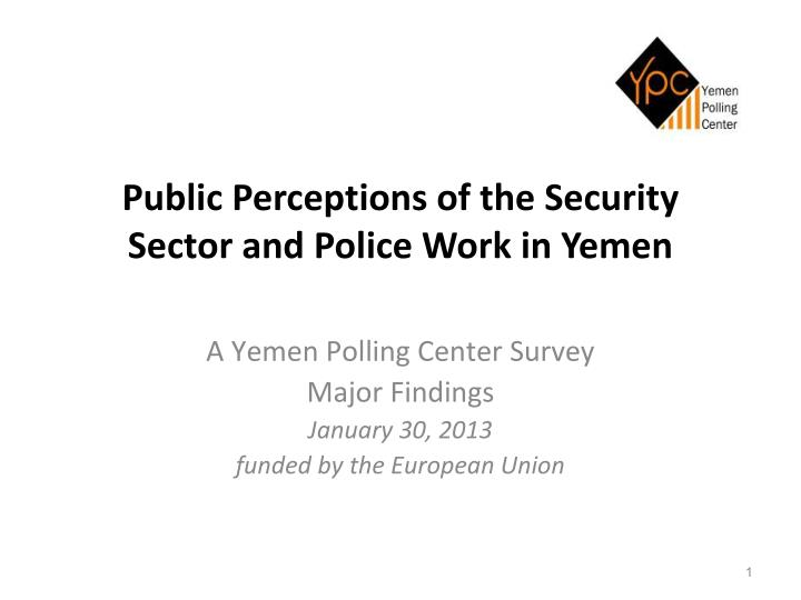 public perceptions of the security sector and police work in yemen n.