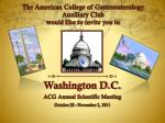 The American College of Gastroenterology Auxiliary Club would like to invite you to