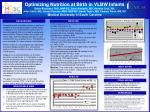 Optimizing Nutrition at Birth in VLBW Infants