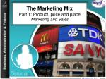 The Marketing Mix Part 1: Product, price and place Marketing and Sales