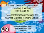 Primary Literacy Programme – Reading & Writing (Key Stage 1) Parent Information Package for