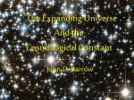 The Expanding Universe And the  Cosmological Constant  * John D. Barrow