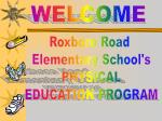 Roxboro Road Elementary School's PHYSICAL EDUCATION PROGRAM