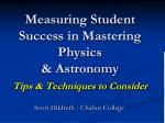 Measuring Student Success in Mastering Physics & Astronomy Tips & Techniques to Consider