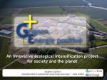 An  innovative ecological  intensification  project  for society and the  planet