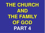 THE CHURCH AND THE FAMILY OF GOD PART 4