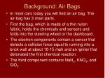 Background: Air Bags