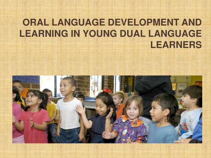 oral language development and learning in young dual language learners n.