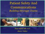 Patient Safety And  Communications Building Stronger Teams
