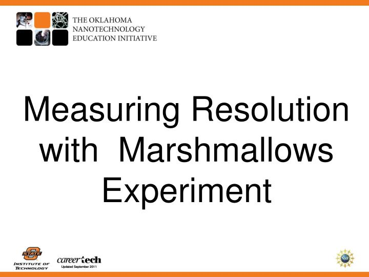 measuring resolution with marshmallows experiment n.