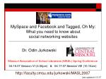 MySpace and Facebook and Tagged, Oh My: What you need to know about social networking websites