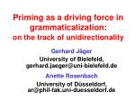 Priming as a driving force in grammaticalization:  on the track of unidirectionality