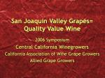 San Joaquin Valley Grapes= Quality Value Wine